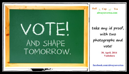 A Message from half A Cup of Tea - all you need is an ID Proof and 2 Photos to Vote ! Do that.